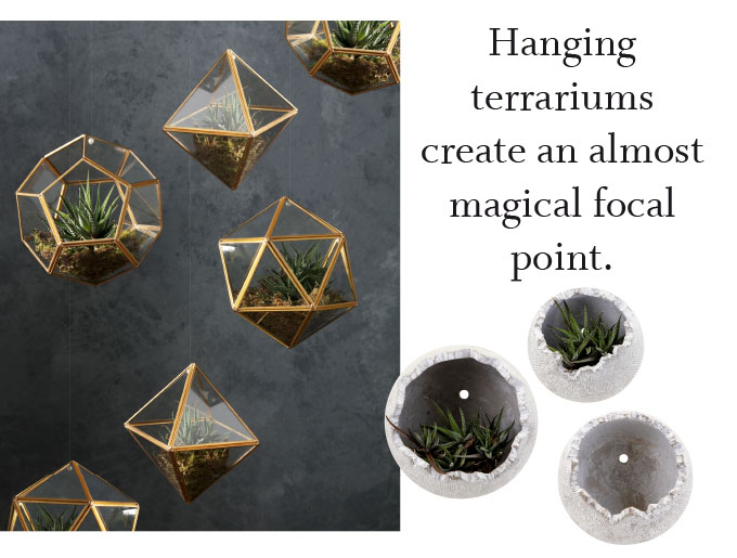 Below left: From our Nakasa line, the Nordom glass decorative boxes (31525-3) make a hanging garden when suspended in multiples. Below right: Our Oliver flower pots (25602-3) can be mounted on a wall or set on a table top for a pocket of green.